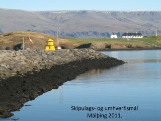Skipulags- og umhverfismál Málþing 2011.