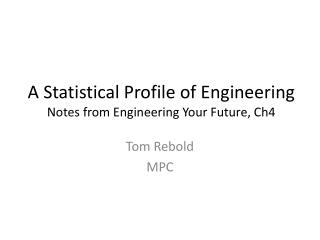 A Statistical Profile of Engineering Notes from  Engineering Your Future, Ch4