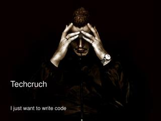 Techcruch I just want to write code