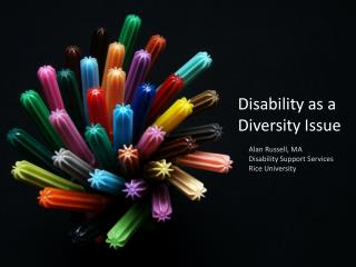Disability as a Diversity Issue