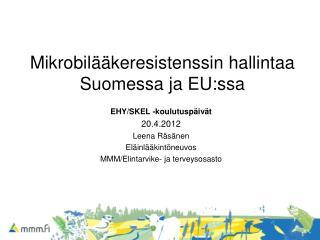 Mikrobilääkeresistenssin hallintaa Suomessa ja EU:ssa