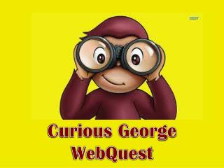 Curious George  WebQuest