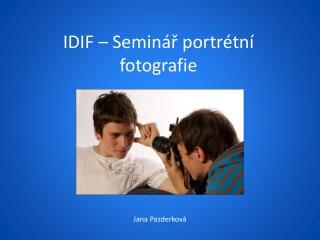 IDIF – Seminář portrétní fotografie