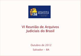 VI  Reunião de Arquivos Judiciais do Brasil