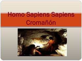 Homo Sapiens Sapiens Cromañón