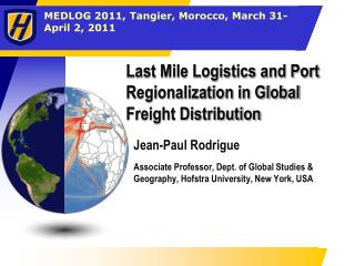 Last Mile Logistics and Port Regionalization in Global Freight Distribution