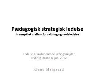 P�dagogisk strategisk ledelse i samspillet mellem forvaltning og skoleledelse