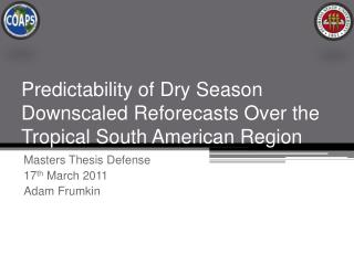 Predictability of Dry Season Downscaled Reforecasts Over the Tropical South American Region