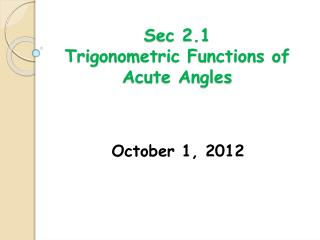 Sec 2.1  Trigonometric Functions of Acute Angles