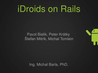 iDroids  on Rails