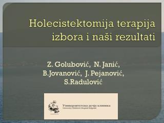 Holecistektomija terapija i zbora i naši rezultati