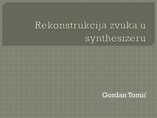 Rekonstrukcija zvuka u synthesizeru