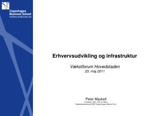 Erhvervsudvikling og infrastruktur Vækstforum Hovedstaden 23.  maj  2011