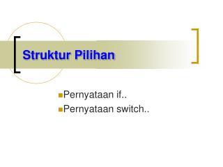 Struktur Pilihan