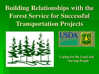 Building Relationships with the Forest Service for Successful Transportation Projects