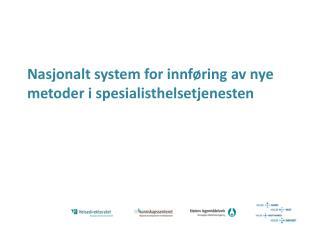 Nasjonalt system for innføring av nye metoder i  spesialisthelsetjenesten