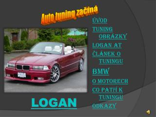 Úvod Tuning obrázky LOGAN AT Článek o tuningu  BMW O Motorech Co patří k tuningu Odkazy