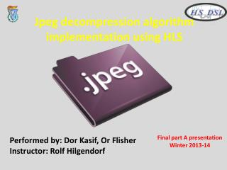 Jpeg decompression algorithm implementation using HLS