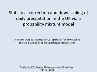 Tom Kent – MSc Applied Meteorology and Climatology 23 rd  July 2012