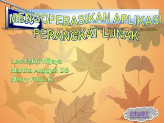 Leo  Febri Wijaya Martha  Anggun  DS Merry  Fitria  K.