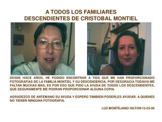 A TODOS LOS FAMILIARES DESCENDIENTES DE CRISTOBAL MONTIEL
