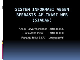 SISTEM INFORMASI ABSEN BERBASIS APLIKASI WEB (SIABAW)
