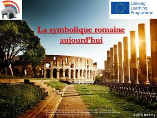 La symbolique romaine aujourd'hui