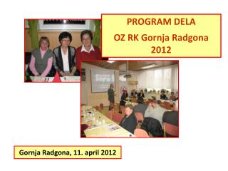 PROGRAM DELA OZ RK Gornja Radgona 2012