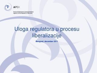 Uloga regulatora  u procesu liberalizacije