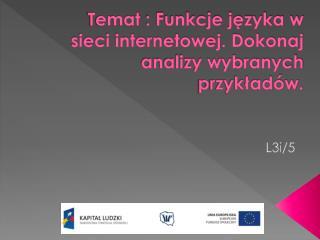 Temat  : Funkcje języka w sieci internetowej. Dokonaj analizy wybranych przykładów.