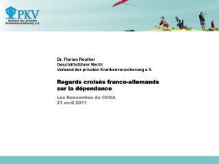 Dr. Florian Reuther   Gesch ftsf hrer Recht Verband der privaten Krankenversicherung e.V.  Regards crois s franco-allema
