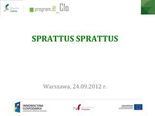 SPRATTUS SPRATTUS Warszawa, 24.09.2012 r.