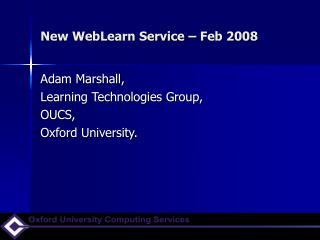 New WebLearn Service – Feb 2008