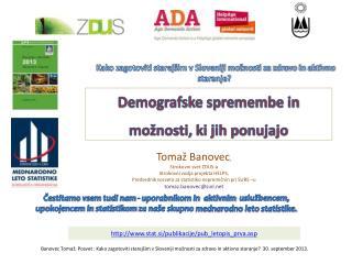 Kako zagotoviti starejšim v Sloveniji možnosti za zdravo in aktivno staranje?