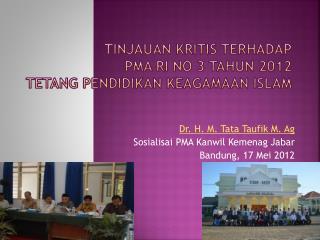 Tinjauan kritis terhadap  PMA RI No 3  Tahun  2012 Tetang Pendidikan Keagamaan  Islam