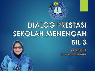 DIALOG PRESTASI SEKOLAH  MENENGAH BIL 3