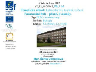 Číslo šablony: III/2 VY_32_INOVACE_ P6 _ 1 . 16