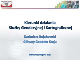 Kierunki działania Służby Geodezyjnej i Kartograficznej