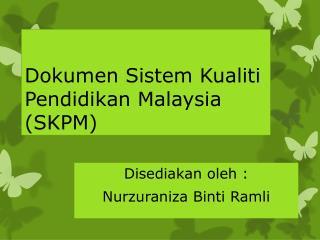 Dokumen Sistem Kualiti Pendidikan  Malaysia (SKPM)