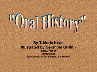 By T. Marie Kryst Illustrated by Gershom Griffith Corby Arthur Third Grade Beethoven Street Elementary School