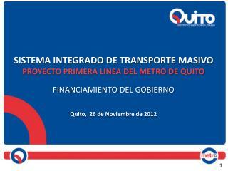 SISTEMA  INTEGRADO DE TRANSPORTE MASIVO  PROYECTO PRIMERA LINEA DEL METRO DE  QUITO