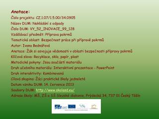 Anotace: Číslo projektu: CZ.1.07/1.5.00/34.0905 Název DUM: Nakládání s odpady