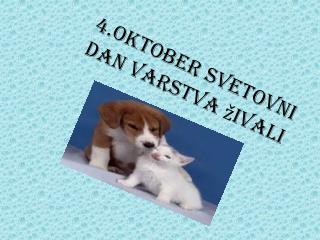 4.Oktober  Svetovni  Dan varstva živali