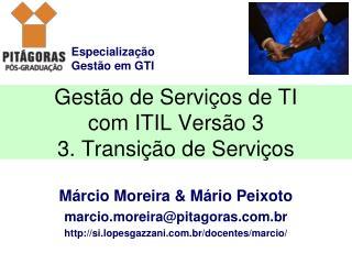 Gestão de Serviços de TI com ITIL Versão 3 3. Transição de Serviços