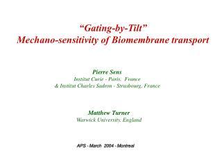 Pierre Sens Institut Curie - Paris.  France   Institut Charles Sadron - Strasbourg. France