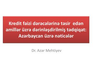 Dr. Azər Meht i yev