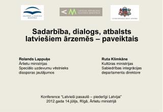 Sadarbība, dialogs, atbalsts latviešiem ārzemēs – paveiktais