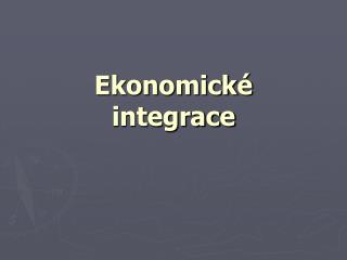 Ekonomick� integrace