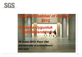Istanbul Chamber of Industry 2013 İhracatta Uygunluk Sertifikalandırması