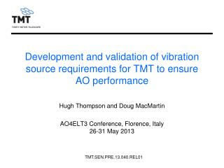 Development and validation of vibration source requirements for TMT to ensure AO performance